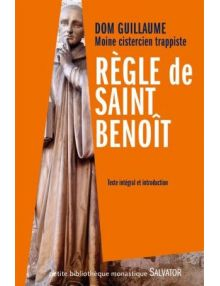 Règle de saint Benoît : texte intégral et introduction