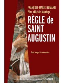 Règle de saint Augustin : texte intégral et commentaire