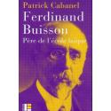 Ferdinand Buisson Père de l'école laïque