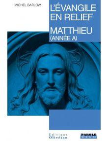 L'évangile en relief : matthieu (Année A)