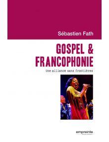 Gospel et francophonie - Une alliance sans frontières