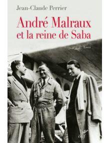 André Malraux et la reine de Saba