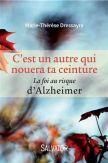 C'est un autre qui nouera ta ceinture - La foi au risque d'Alzheimer