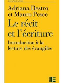 Le récit et l'écriture - Introduction à la lecture des évangiles