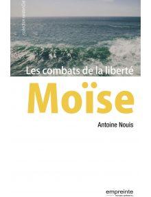 Moise - Les combats de la liberté