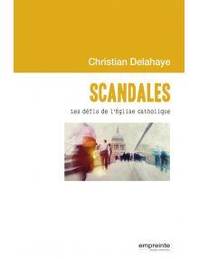 Scandales - Les défis de l'Eglise catholique