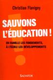Sauvons l'éducation ! En famille les fondements, à l'école les développements