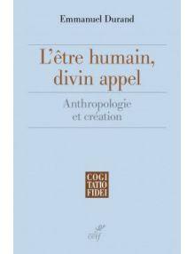 L'être humain, divin appel - Anthropologie et création