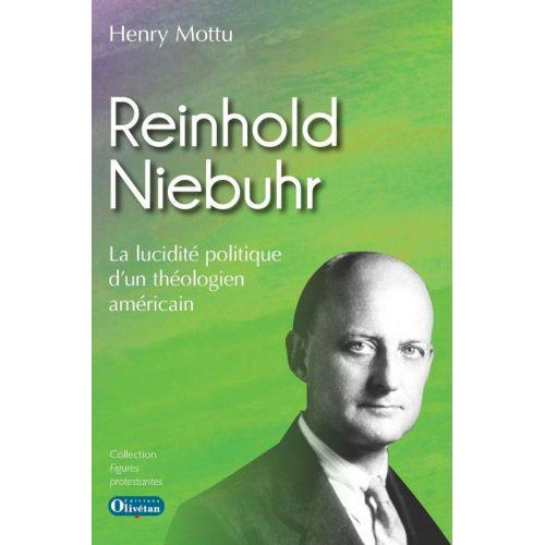 Reinhold Niebuhr - La lucidité politique d'un théologien américain