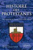 Histoire des protestants : une minorité en France (XVIe-XXIe siècle)