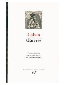 Calvin - Oeuvres - La Pléiade