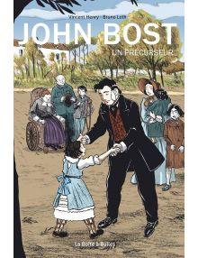 John Bost, un précurseur