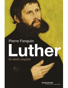 Luther Un destin singulier