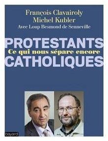 Protestants catholiques ce qui nous sépare encore