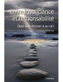 Entre insouciance et responsabilité : quel sens donner à sa vie ?