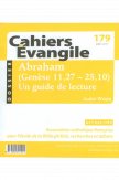 Cahiers Evangile 179 - Abraham (Genèse 11,27 -25,10)