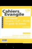 Cahiers Evangile 179 - Abraham (Genèse 11,27 -25,10)