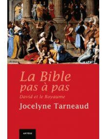La Bible pas à pas, David et les rois d'Israël