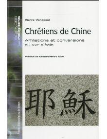 Chrétiens de Chine - Affiliations et conversions au XXIe siècle