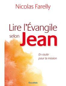 Lire l'Evangile selon Jean - En route pour la mission