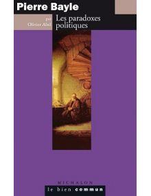 Pierre Bayle, les paradoxes politiques