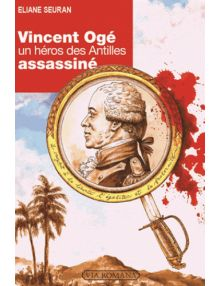Vincent Ogé, un héros des Antilles assassiné