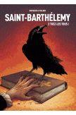 BD Saint Barthélémy - Tuez les tous - tome 2