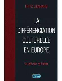 La différenciation culturelle en Europe Un défi pour les églises