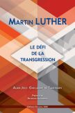 Martin Luther Le défi de la transgression