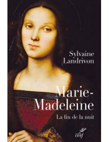 Marie-Madeleine La fin de la nuit