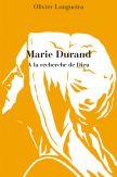 Marie Durand A la recherche de Dieu