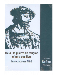 1534 : la guerre de religion n'aura pas lieu
