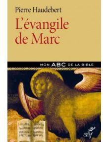 L'évangile de Marc. Mon ABC de la Bible