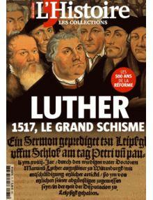 Hors série L'Histoire : Luther, le grand schisme