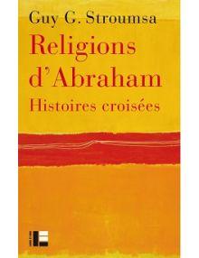 Religions d'Abraham, histoires croisées