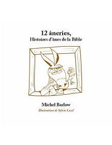 12 âneries, Histoires d'ânes de la Bible