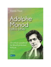 Adolphe Monod (1802-1856) Un artisan paradoxal du Réveil protestant français