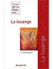 Ce que dit la Bible sur...la louange