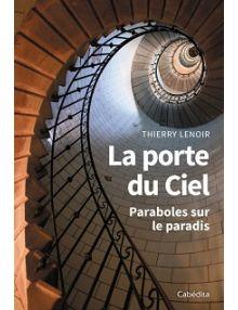 La porte du ciel, paraboles sur le paradis