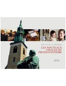 Les nouveaux visages du protestantisme