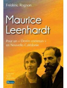 Maurice Leenhardt, pour un destin commun en Nouvelle Calédonie