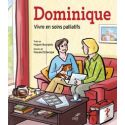 Dominique, vivre en soins palliatifs