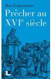 Prêcher au XVIeme siècle