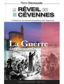 Le réveil des Cévennes, la guerre des Camisards, tome 2