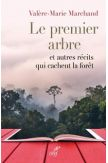 Le premier arbre et autres récits qui cachent la forêt