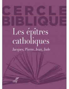 Les épîtres catholiques : Jacques, Pierre, Jean, Jude
