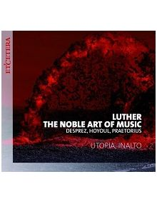 CD Luther, the noble art of music
