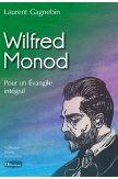 Wilfred Monod, Pour un Evangile intégral