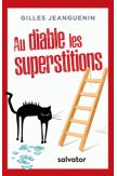 Au diable les superstitions