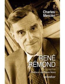 René Remond - Une traversée du XXe siècle